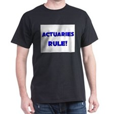 Actuaries Rule! T-Shirt