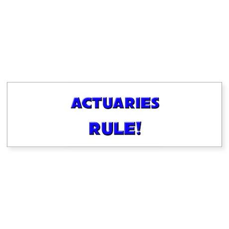 Actuaries Rule! Bumper Sticker
