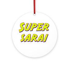 Super sarai Ornament (Round)