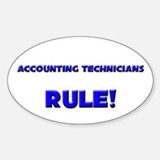 Accounting Technicians Rule! Oval Decal