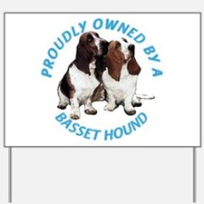 Proudly Owned Basset Hound Yard Sign