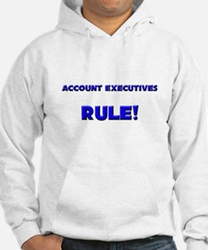 Account Executives Rule! Hoodie