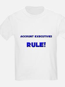 Account Executives Rule! T-Shirt