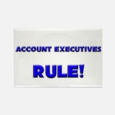 Account Executives Rule! Rectangle Magnet