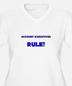 Account Executives Rule! T-Shirt