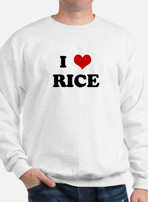 I Love RICE Sweatshirt