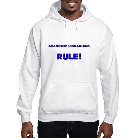 Academic Librarians Rule! Hooded Sweatshirt