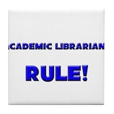 Academic Librarians Rule! Tile Coaster
