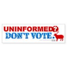 Uninformed Bumper Bumper Sticker