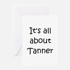 Funny Tanner Greeting Card