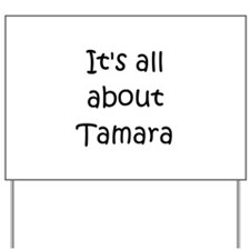 Funny Tamara Yard Sign