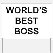 """""""World's Best Boss"""" Yard Sign"""