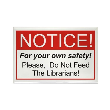 Notice / Librarians Rectangle Magnet