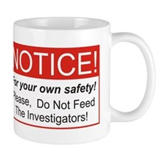 Notice / Investigators Mug