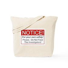 Notice / Investigators Tote Bag