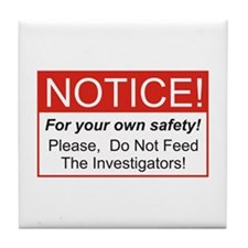 Notice / Investigators Tile Coaster