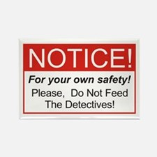 Notice / Detectives Rectangle Magnet