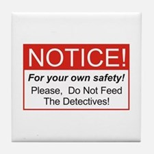Notice / Detectives Tile Coaster