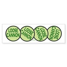 Loose Cannon Bumper Bumper Sticker