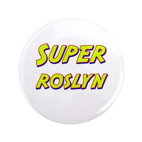 "Super roslyn 3.5"" Button"