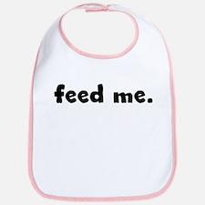 feed me. Bib