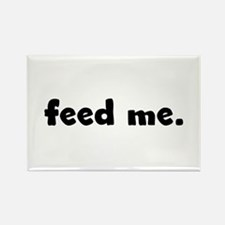 feed me. Rectangle Magnet