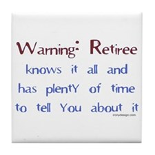 Warning: Retiree.. Tile Coaster