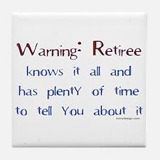 Warning: Retiree.. Tile Coaster