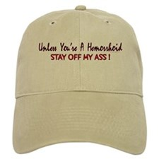 Unless you're a hemorrhoid... Baseball Cap