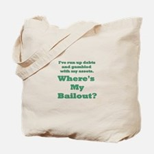 Where's my bailout? Tote Bag