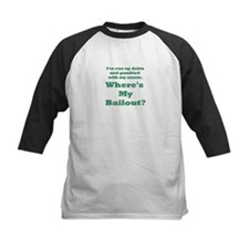 Where's my bailout? Tee