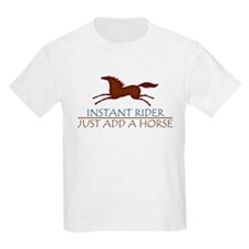 Instant Rider, Just Add A Horse Kids T-Shirt