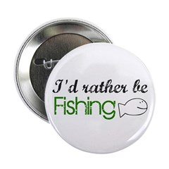 """Rather be Fishing 2.25"""" Button"""
