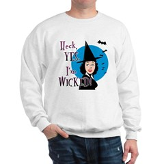 I'm Wicked Witch Sweatshirt