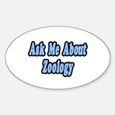"""""""Ask Me About Zoology"""" Oval Decal"""