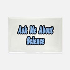 """""""Ask Me About Science"""" Rectangle Magnet"""