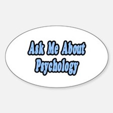 """""""Ask Me About Psychology"""" Oval Decal"""