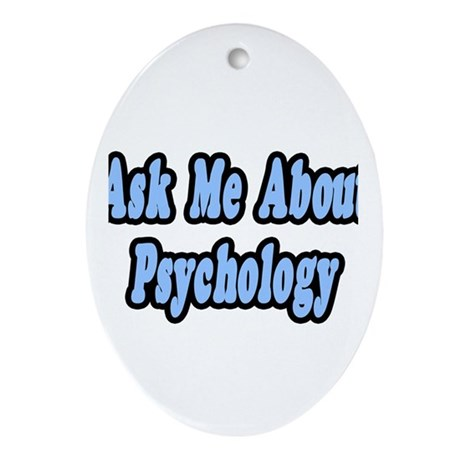 """Ask Me About Psychology"" Oval Ornament"