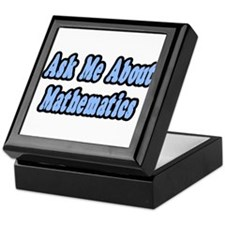 """""""Ask Me About Mathematics"""" Keepsake Box"""