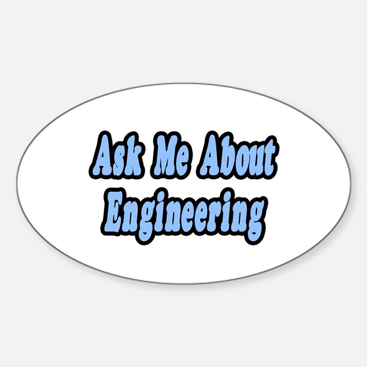 """""""Ask Me About Engineering"""" Oval Decal"""