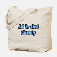 """""""Ask Me About Chemistry"""" Tote Bag"""