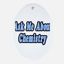 """Ask Me About Chemistry"" Oval Ornament"