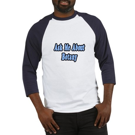 """Ask Me About Botany"" Baseball Jersey"