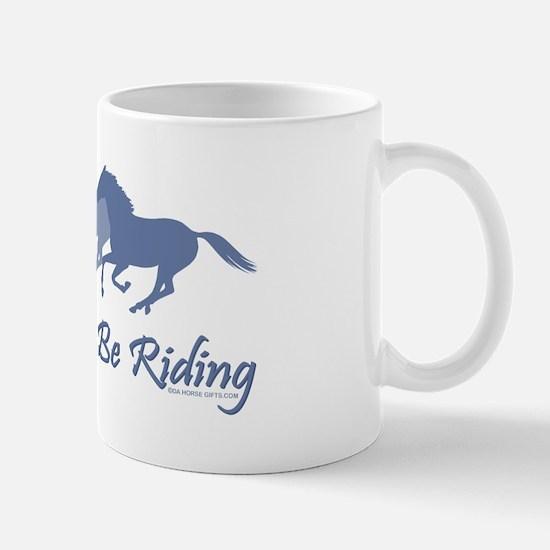 Rather Be Riding A Wild Horse Mug