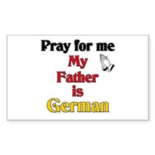 Pray for me my father is German Decal