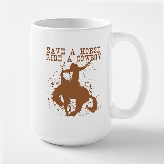 Save a horse, ride a cowboy. Large Mug