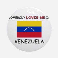 Somebody Loves Me In VENEZUELA Ornament (Round)