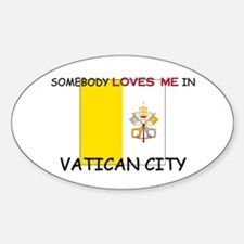 Somebody Loves Me In VATICAN CITY Oval Decal