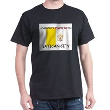 Somebody Loves Me In VATICAN CITY T-Shirt