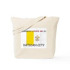 Somebody Loves Me In VATICAN CITY Tote Bag